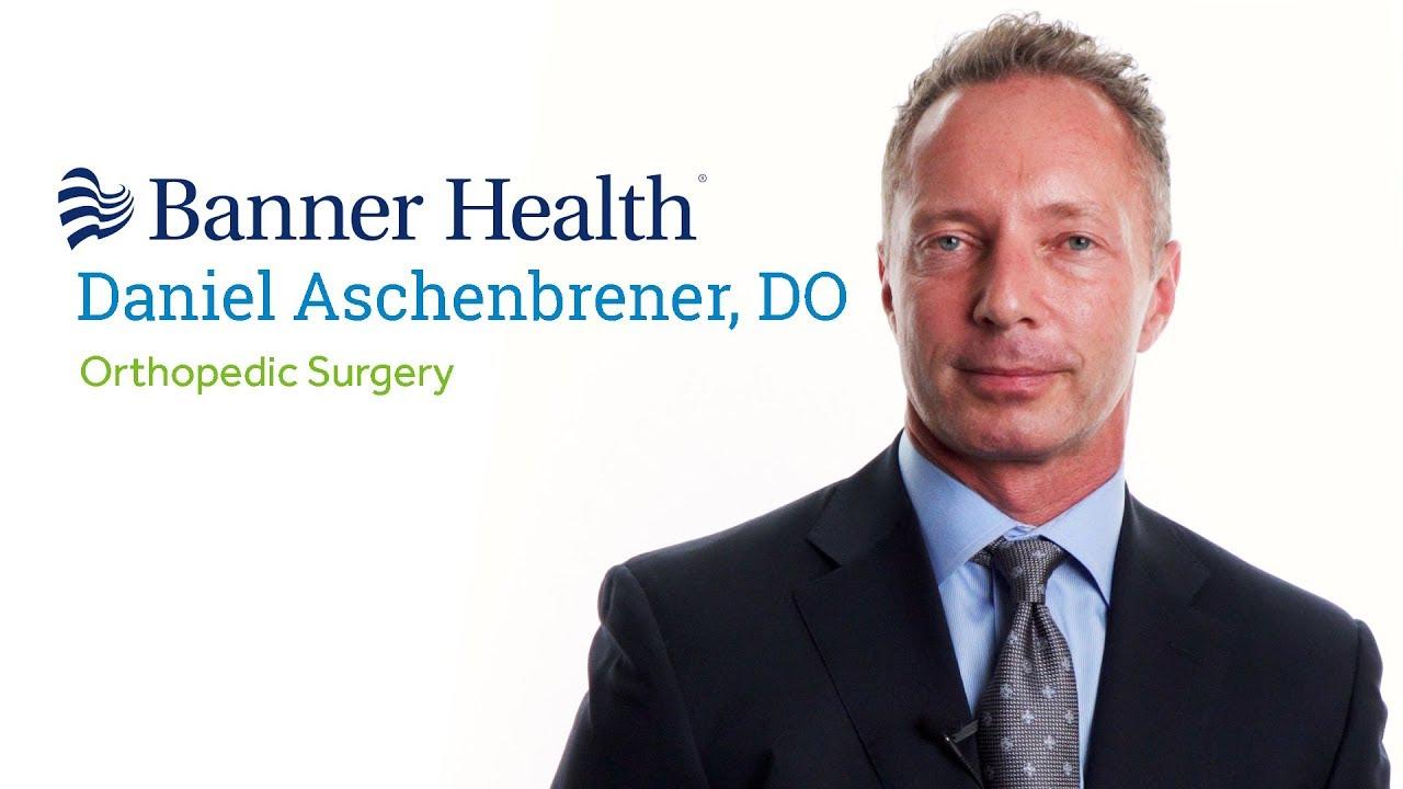 Dr  Daniel Aschenbrener, DO - Gilbert, AZ - Orthopedic