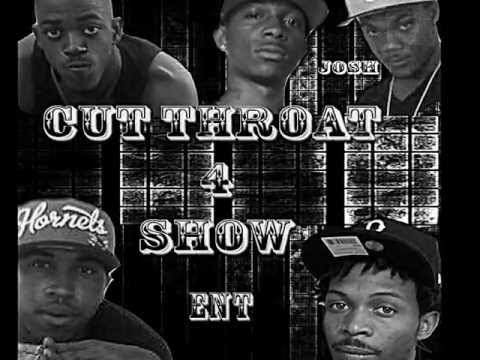 (Feeling my pain)Cut-Throat 4 ShowENT
