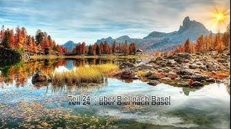 Alpen 18 Tag 26 (2) nach Biel und Tag 27 nach Basel