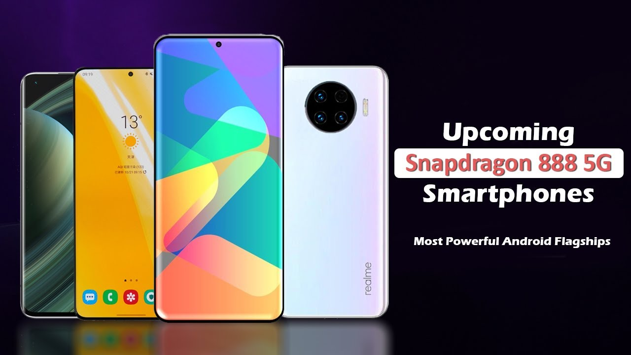 All Upcoming Smartphones with Snapdragon 888 - Most Powerful Flagships of 2021