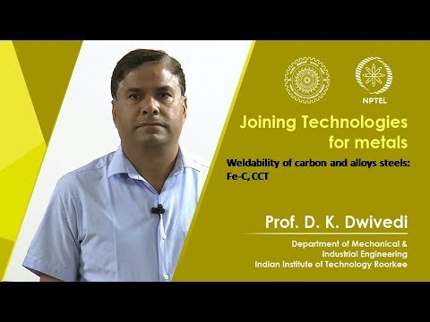 Lec 33 - Weldability of carbon and alloys steels: Fe-C, CCT