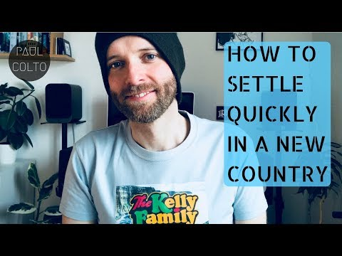HOW TO SETTLE QUICKLY IN A NEW COUNTRY - 10 TIPS