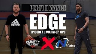 3 Warm Up Tips For Basketball Players || Performance Edge || Catalyst X N1Motion