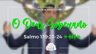 Devocional Diário | Rev. Leonardo Falcão | O Deus Soberano | IPBV