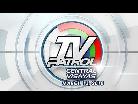 TV Patrol Central Visayas - Mar 13, 2018