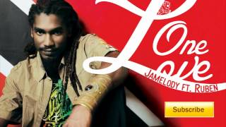 One Love-by Jamelody ft. Ruben *New REGGAE 2012* + DOWNLOAD