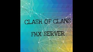 CLASH OF CLANS HACK | FHX PRIVATE SERVER | 100% WORKING |