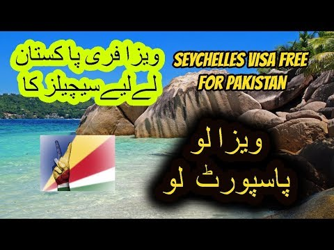 Seychelles visa for Pakistani | GO Seychelles for settlement 2019 | Seychelles Tourist Visa.