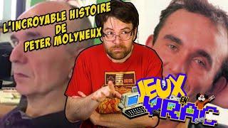 JEU EN VRAC (Spécial) - L'incroyable histoire de PETER MOLYNEUX