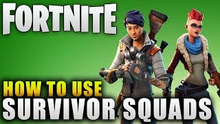 """Fortnite Guide """"How To Use Survivor Squads"""" Fortnite Survivor Squads Guide Explained"""