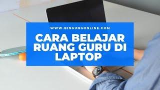 Gambar cover Cara Belajar di Ruang Guru Menggunakan Laptop/Komputer