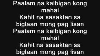 Repeat youtube video Kaibigan kong Mahal ( Santi Velasco ) Lyrics - Chester , Joshua , Blessed
