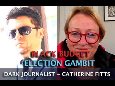 CATHERINE AUSTIN FITTS - BLACK BUDGET ELECTION GAMBIT! DARK