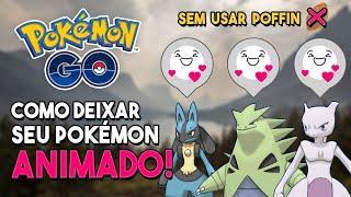 Como deixar seu BUDDY com humor ANIMADO, sem usar Poffin! (Método antigo)   Pokémon GO