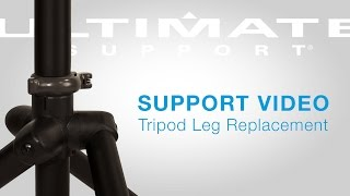 Tripod Leg Replacement