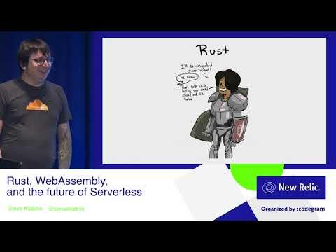 Rust, WebAssembly, and the future of Serverless by Steve Klabnik