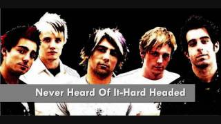 Never Heard Of It- Hard Headed w/lyrics