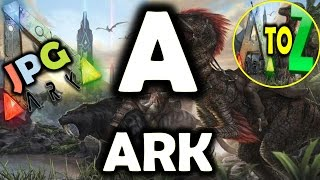 ARK Survival Evolved Guide - A To Z - A Is For ARK