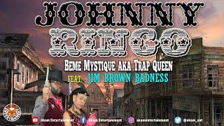 Beme Mystique aka MobayTrapQueen Ft. Jim Brown Badness - Johnny Ringo [G3k Style And Badness Riddim]