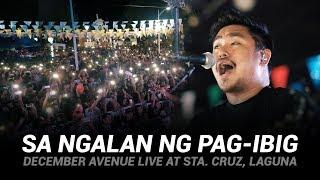 Sa Ngalan ng Pag-ibig - December Avenue (Live At Sta. Cruz, Laguna)