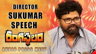 Director Sukumar Speech - Rangasthalam Audio Press Meet