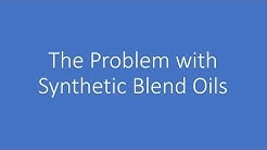 The Problem with Synthetic Blend Oils
