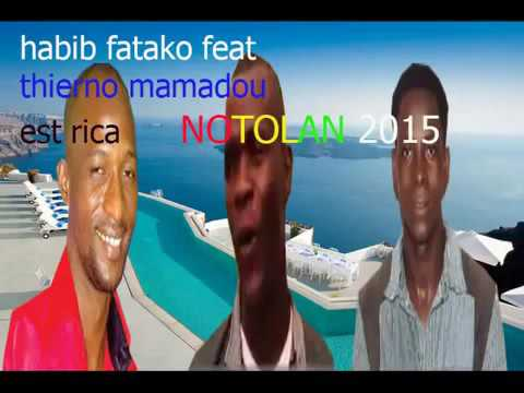 HABIB FATAKO feat THIERNO MAMADOU est RICA .. NOTOLAN ..2015.mp4