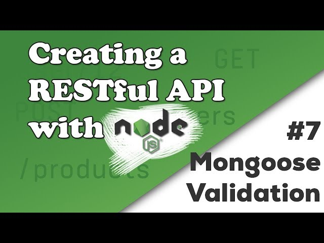 Mongoose Validation | Creating a REST API with Node.js