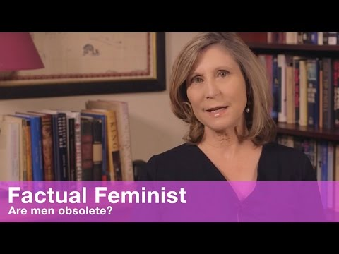 Are men obsolete? | FACTUAL FEMINIST
