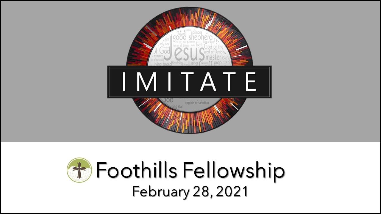 Foothills Fellowship Sunday Service 2/28/21