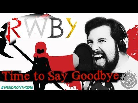 RWBY - Time To say Goodbye - Caleb Hyles
