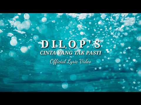 Dilop's - Cinta Yang Tak Pasti