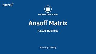 Business Strategy: Ansoff Matrix