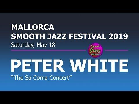 PETER WHITE - The Sa Coma Concert @ 8th Mallorca Smooth Jazz Festival 2019