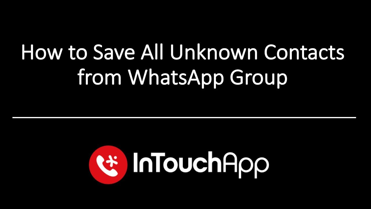 How to Save All Unknown Contacts from WhatsApp Group