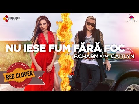 F.Charm feat. Caitlyn - Nu iese fum fara foc