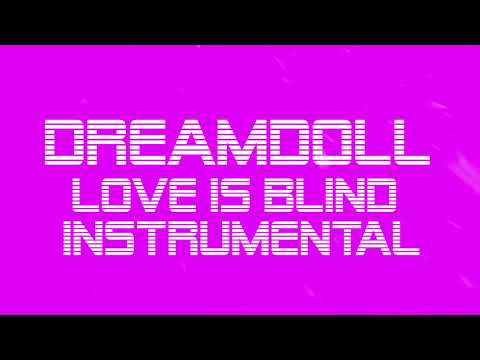 DREAMDOLL - Love Is Blind (Instrumental)