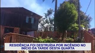Incêndio destrói residência, na Vila Santa Catarina