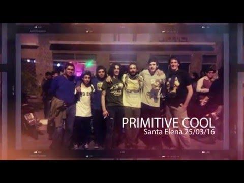 Primitive Cool en Santa Elena 25/03/16