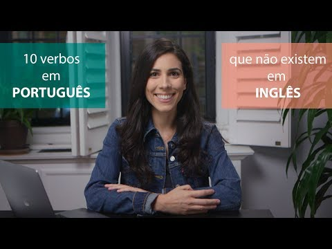 10 verbs in Portuguese that don't exist in English