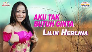 Lilin Herlina - Aku Tak Butuh Cinta (Official Video)