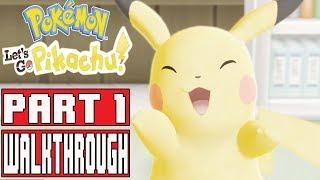 POKEMON LET'S GO PIKACHU Gameplay Walkthrough Part 1 - No Commentary (Nintendo Switch)