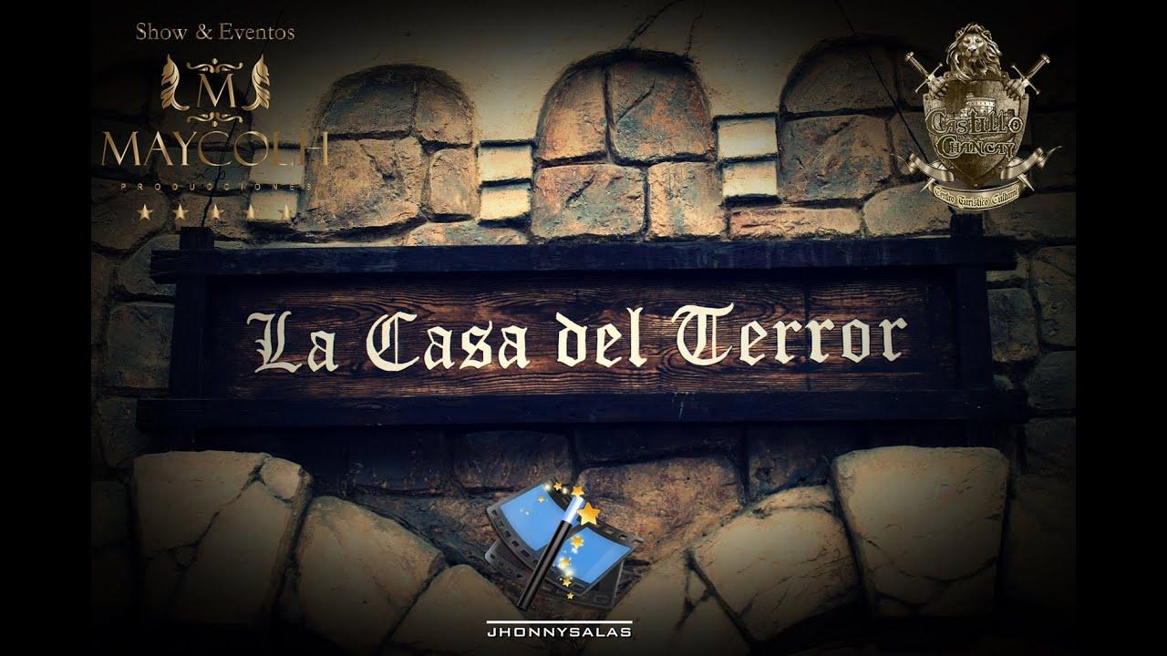 LA CASA DEL TERROR EN EL CASTILLO DE CHANCAY Maycolh Producciones  YouTube