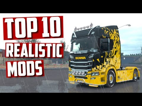 TOP 10 Realistic mods for Euro Truck Simulator 2 2018  | Toast 🚚