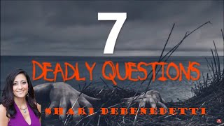 7 Deadly Questions with Shari DeBenedetti