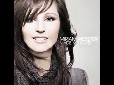 Made Me Glad - Miriam Webster