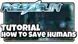 [Tutorial] Resogun - How To Save Humans