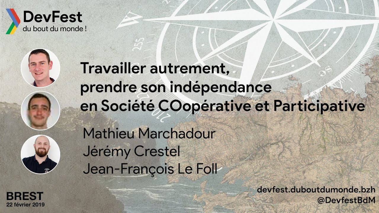[DevFest du Bout Du Monde 2019] Travailler autrement, prendre son indépendance en SCOP