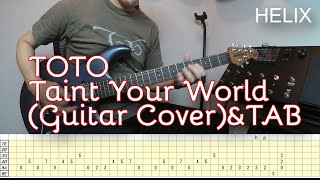 Toto - Taint Your World (Guitar Cover) & TAB / Steve Lukather