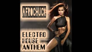 (Festival Sound) Afrochuck - Electro House Anthem (Clubmix)